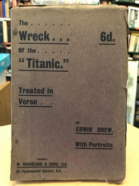 """The Chief Incidents of the """"Titanic"""" Wreck Treated in Verse : Together With the Lessons of the Disaster"""
