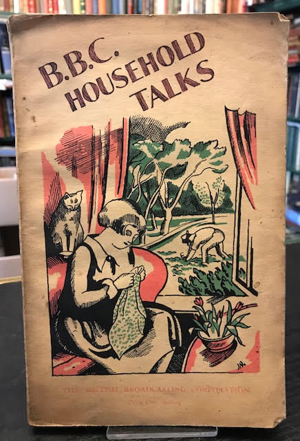 Image for B.B.C. Household Talk 1928 being extracts from talks broadcast in 1928 reprinted with illustrations and diagrams, with notes supplied by the Empire Marketing Board