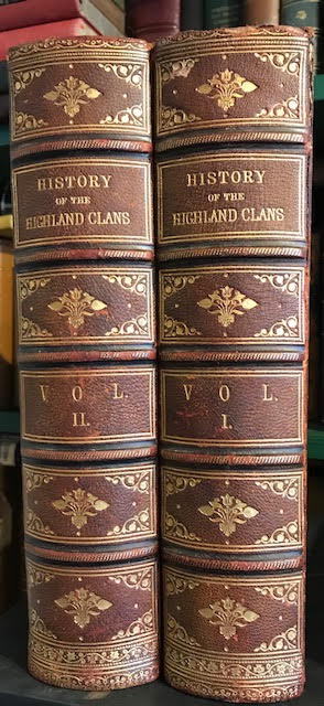 Image for A History of the Scottish Highlands, Highland Clans and Highland Regiments : With an Account of the Gaelic Language, Literature and Music and an Essay on Highland Scenery. In two volumes