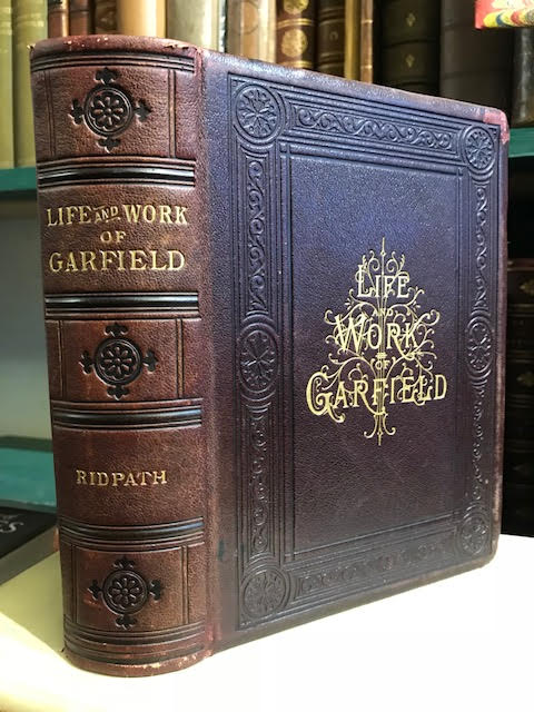 Image for The Life and Work of James A. Garfield : Twentieth President of the United States ...