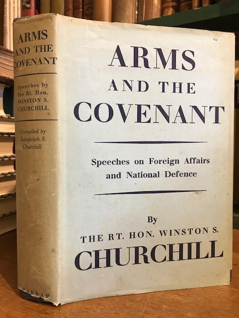 Image for Arms and the Covenant : Speeches by The Right Hon. Winston S. Churchill C.H. M.P. [Speeches on Foreign Affairs and National Defence]