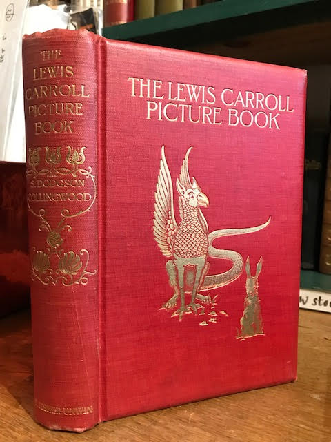 Image for The Lewis Carroll Picture Book : A Selection from the Unpublished Writings and Drawings of Lewis Carroll, Together with Reprints from Scarce and Unacknowledged Work
