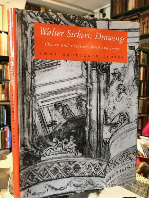 Walter Sickert : Drawings. Theory and Practice: Word and Image