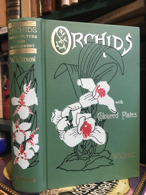 Orchids : Their Culture and Management. With Descriptions of All the Kinds in General Cultivation