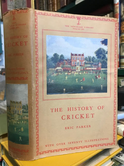 The History of Cricket : The Lonsdale Library, Volume XXX