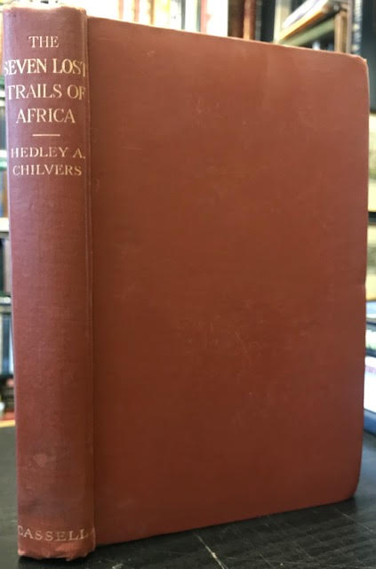 The Seven Lost Trails of Africa : Being a Record of Sundry Expeditions, New and Old, in Search of Buried Treasure