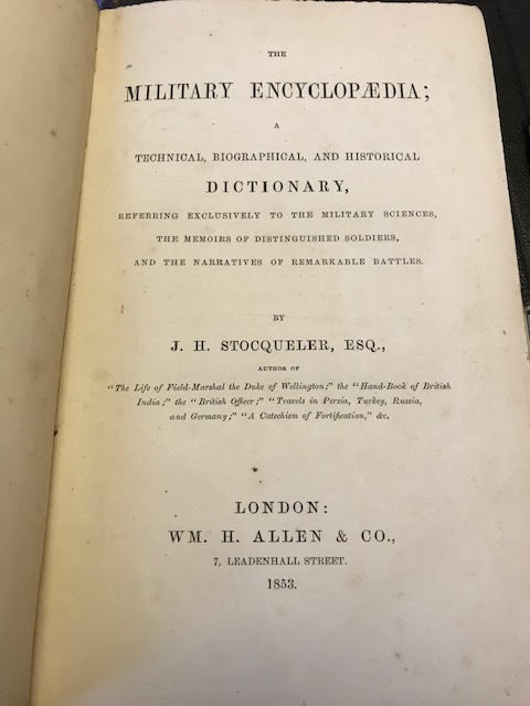 Image for The Military Encyclopaedia; A Technical, Biographical, and Historical Dictionary, Referring Exclusively to the Military Sciences, The Memoirs of Distinguished Soldiers, and the Narratives of Remarkable Battles