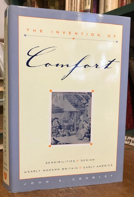 Image for The Invention of Comfort : Sensibilities & Design in Early Modern Britain & Early America
