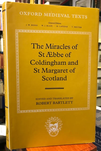 Image for The Miracles of Saint Aebbe of Coldingham and Saint Margaret of Scotland. Oxford Medieval Texts
