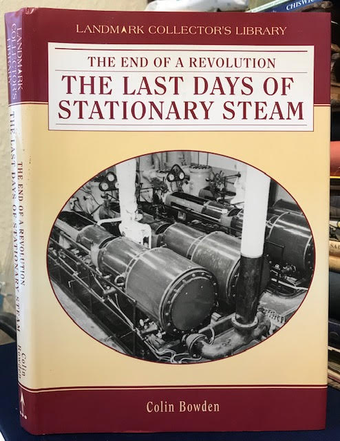 Image for The End of a Revolution : The Last Days of Stationary Steam. Landmark Collector's Library