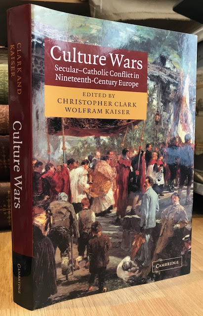 Image for Culture Wars : Secular-Catholic Conflict in Ninteenth-Century Europe