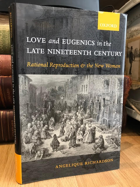 Image for Love and Eugenics in the Late Nineteenth Century :  Rational Reproduction and the New Woman