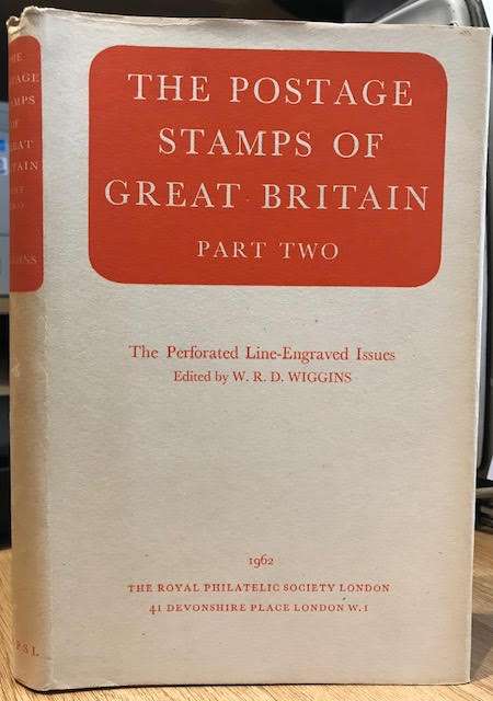 Image for The Postage Stamps of Great Britain : Part Two. Revised Edition. The Perforated Line-Engraved Issues