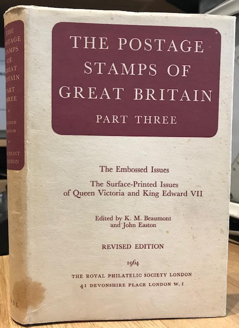 Image for The Postage Stamps of Great Britain : Part Three. Revised Edition. The Embossed and Surface-Printed Issues of Queen Victoria. The Surface-Printed Issues of King Edward VII