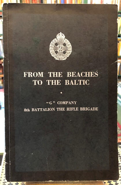 "Image for From the Beaches to the Baltic : The Story of ""G"" Company 8th Battalion the Rifle Brigade During the Campaign in North-West Europe"