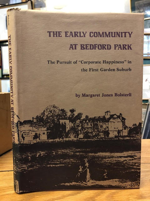 "Image for The Early Community at Bedford Park : The Pursuit of ""Corporate Happiness"" in the First Garden Suburb"