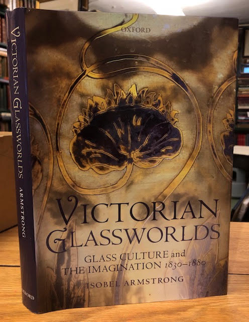 Image for Victorian Glassworlds : Glass Culture and the Imagination 1830-1880