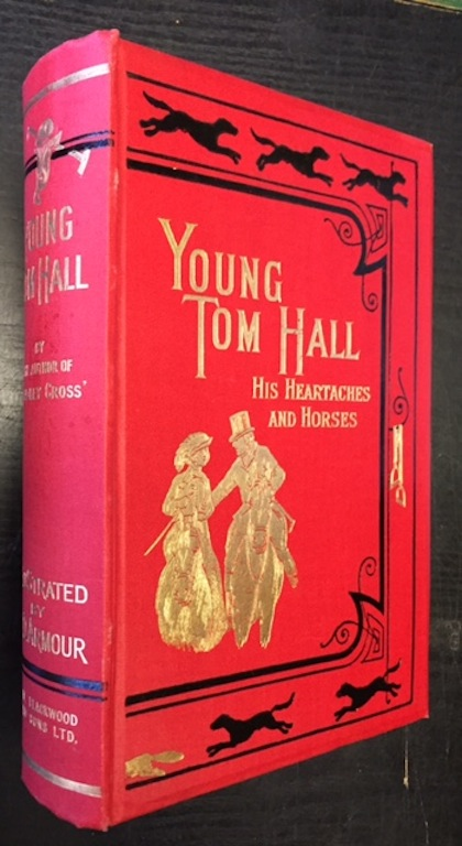 Image for Young Tom Hall, His Heart-Aches and Horses