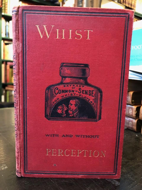 Image for Whist With and Without Perception : Illustrated by Means of End-Hands From Actual Play