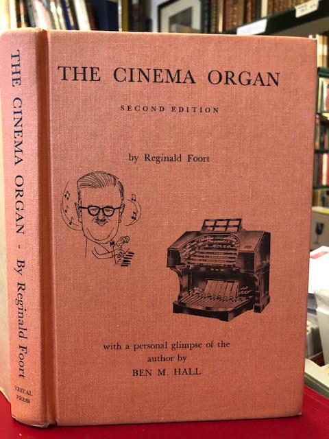 Image for The Cinema Organ : A Description in Non-Technical Language of a Fascinating Instrument and How It Is Played