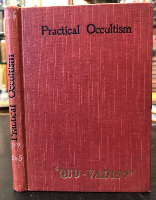 Image for Practical Occultism : And Occultism Versus The Occult Arts. Some Practical Suggestions for Daily Life