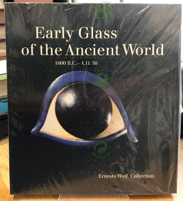 Image for Early Glass of the Ancient World   1600 B.C. - A.D. 50 - Ernesto Wolf Collection