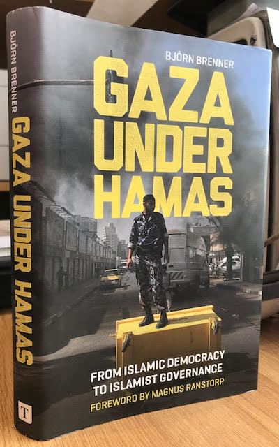 Image for Gaza Under Hamas: From Islamic Democracy to Islamist Governance (Library of Modern Middle East Studies)