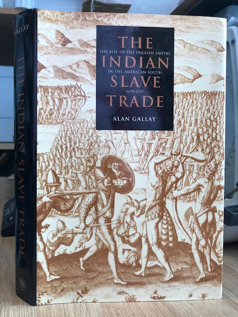 Image for The Indian Slave Trade: The Rise of the English Empire in the American South, 1670-1717