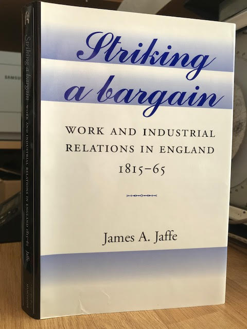 Image for Striking a Bargain: Work and Industrial Relations in England, 1780-1850