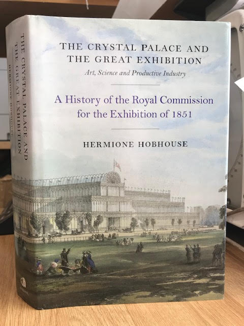 Image for The Crystal Palace and the Great Exhibition: Art, Science and Productive Industry - A History of the Royal Commission for the Exhibition of 1851