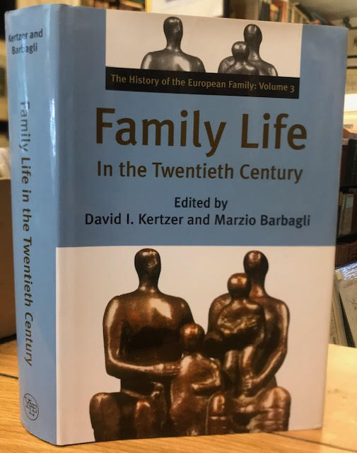 Image for Family Life in the Twentieth Century: The History of the European Family Volume 3