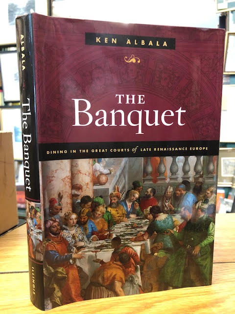 Image for The Banquet: Dining in the Great Courts of Late Renaissance Europe (The Food Series)