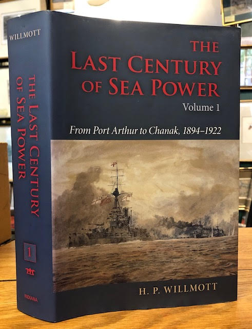 Image for The Last Century of Sea Power, Volume 1: From Port Arthur to Chanak, 1894-1922