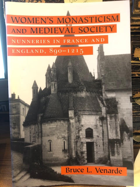 Image for Women's Monasticism and Medieval Society: Nunneries in France and England, 890-1215